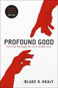 Profound Good: See God Through the Lens