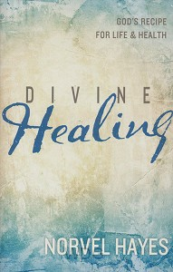 Divine Healing: God's Recipe for Life &