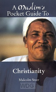 A Muslim's Pocket Guide To Christianity