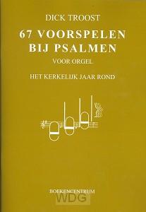 67 Voorspelen bij psalmen voor orgel