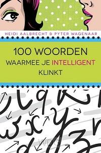 100 woorden waarmee je intelligent klink