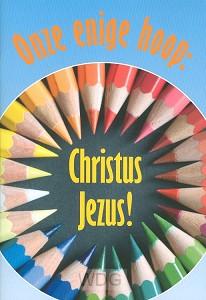 Onze enige hoop Christus Jezus