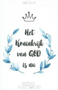 Koninkrijk van God is nu!