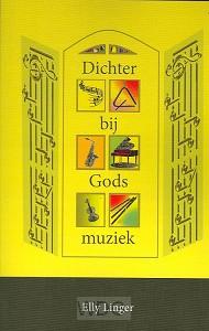 Dichter bij Gods muziek