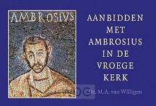 Aanbidden met Ambrosius in de vroege ker