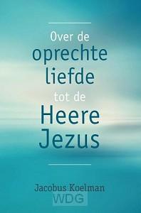 Over de oprechte liefde tot de Heere Jez