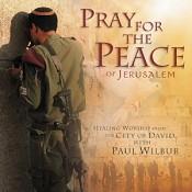 Pray for the peace of Jerusalem : Wilbur, Paul