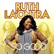 So good : La'Ontra, Ruth
