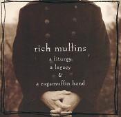 A Liturgy, A Legacy & A Ragamuffin B. (C : Mullins, Rich
