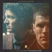 Run wild, Live free, Love strong -Annive : For King & Country