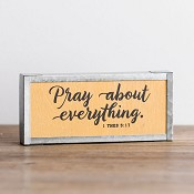 Pray about everyrthing : Tabletop decor - 14 x 5,5 x 2 cm