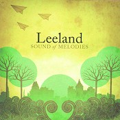 Sound Of Melodies (CD) : Leeland