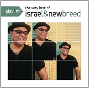 Playlist: the very best of : Israel & New Breed