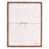 Pray – Mark 11:24 : Wall plaque - 45,5 x 35,5 cm