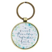 A sweet friendship refreshes the soul : Metal keyring