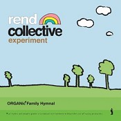 Organic family hymnal : Rend collective experiment
