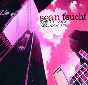 Rebirth And Reclamation (CD) : Feucht, Sean
