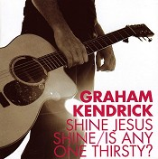 Shine Jesus shine/is anyone thirsty : Kendrick, Graham