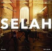 Selah: Instrumental Worship : Wilbur, Paul