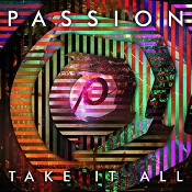 Passion: Take It All (CD) : Passion