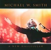 A New Hallelujah (CD) : Smith, Michael W.