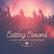 A Live Worship Experience (CD) : Casting Crowns