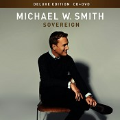 Sovereign - Deluxe Edition (CD+ DVD) : Smith, Michael W.