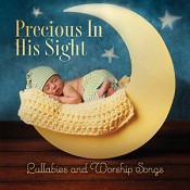 Precious In His Sight: Lullabies And Wor : Various