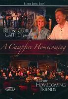 A Campfire Homecoming (DVD) : Gaither, Bill/Gaither, Gloria
