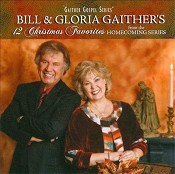 12 Christmas Favorites (CD) : Gaither, Bill/Gaither, Gloria