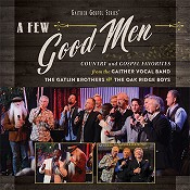 A Few Good Men (CD) : Gaither Vocal Band & others