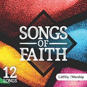 Songs of faith : Lifeway worship
