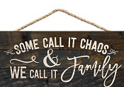 Some call it chaos we call it family : Hanging sign - 25,5 x 11,5 cm