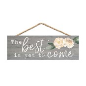 The Best is yet to come : Hanging sign - 25,5 x 8,9 cm