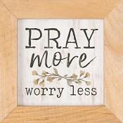 Pray more Worry less - Framed : Wall decor - 12,5 x 12,5 cm