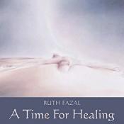 A Time For Healing (CD) : Fazal, Ruth