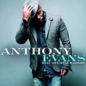 Real Life Real Worship (CD) : Evans, Anthony