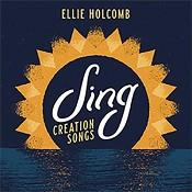 Sing: Creation Songs (CD) : Holcomb, Ellie