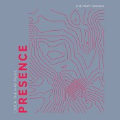 Presence: Live From Toronto (CD) : Catch The Fire Music