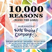 10,000 Reasons (Bless The Lord) : Kids Praise Company
