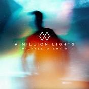 A Million Lights CD : Smith, Michael W.