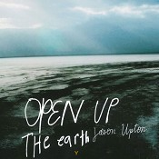 Open Up The Earth (2-CD + DVD) : Upton, Jason