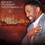 Recovery, the : Bishop Rudolph Mckissick, Jr.
