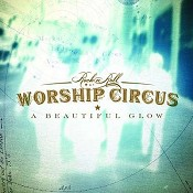 A beautyful glow : Rock'n roll worship circus