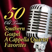 50 Old Time Southern Gospel A Cappella Q : Various