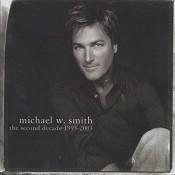 Second Decade 1993 - 2003 (CD) : Smith, Michael W.