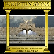 Poorten Sions : Loonstra, Arie