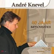 40 jaar improvisaties : Knevel, Andre