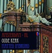 Oude kerk Amsterdam : Imbruno, Matteo