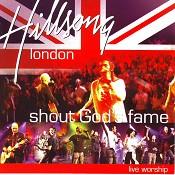 Shout Gods fame : Hillsong London